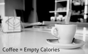 coffee = empty calories